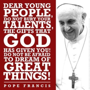 Pope Francis words for young people.